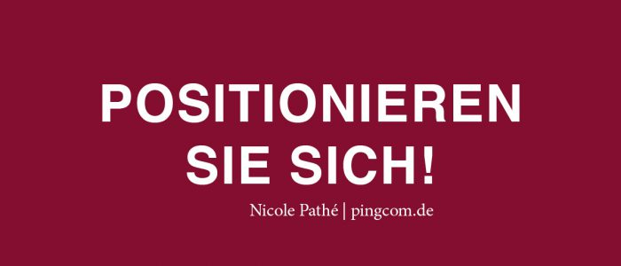 Positionieren Sie sich, Nicole Pathé, pingcom.de