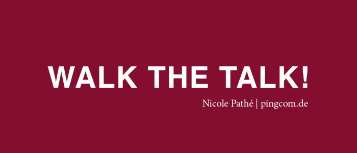Walk the talk, Nicole Pathé, pingcom.de