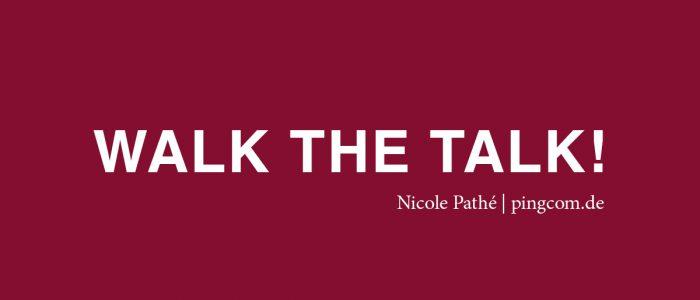 Walk the talk, Nicole Pathé, pingcom.de
