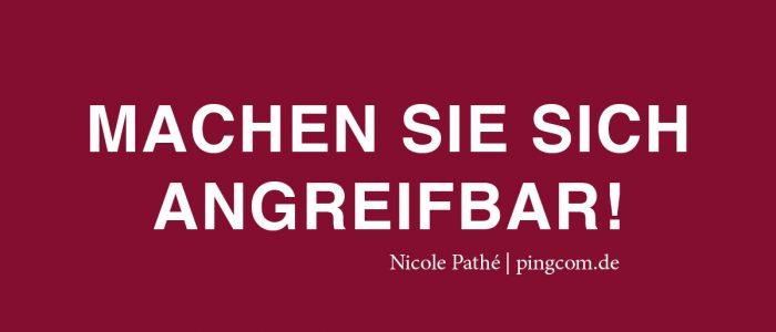 Machen Sie sich angreifbar, Nicole Pathé, pingcom.de